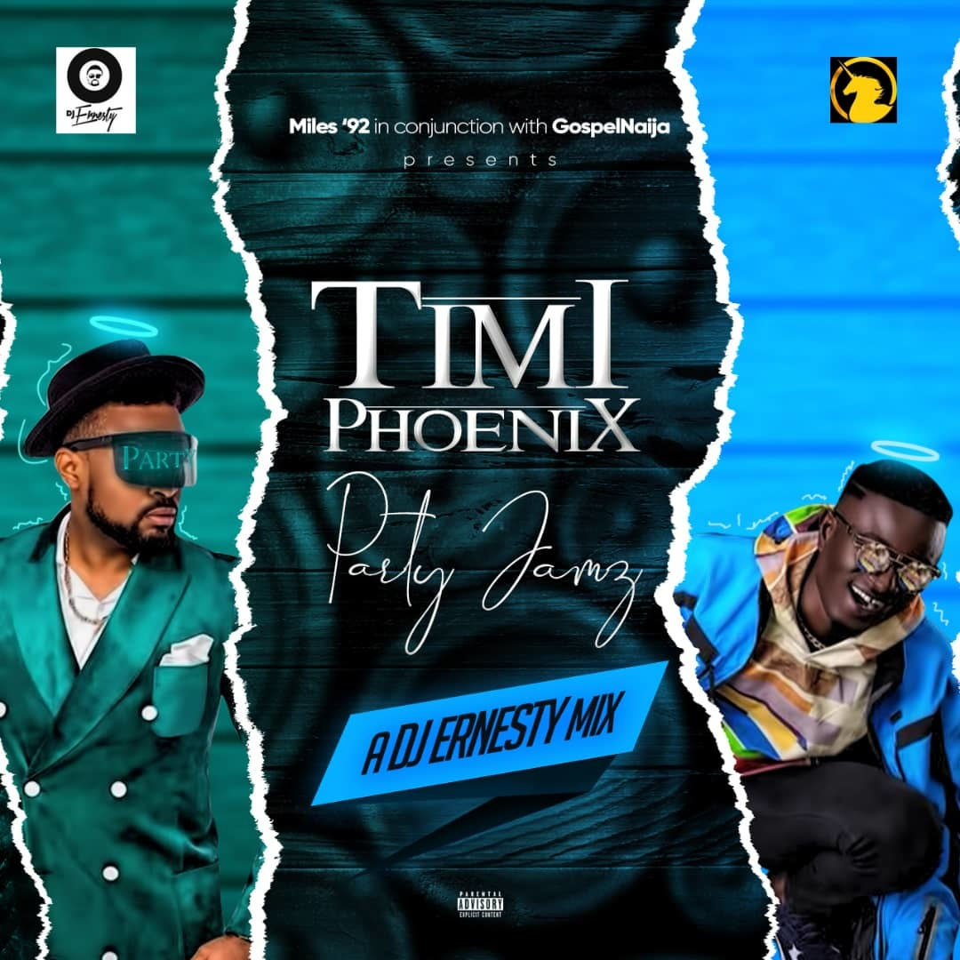TIMI PHOENIX PARTY JAMZ by DJ Ernesty   [@timi_phoenix  @djernesty]