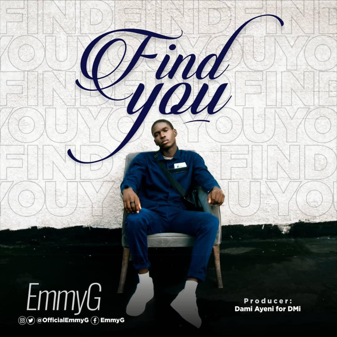 FIND YOU - EmmyG   [@officialemmyg @diademmultimed]