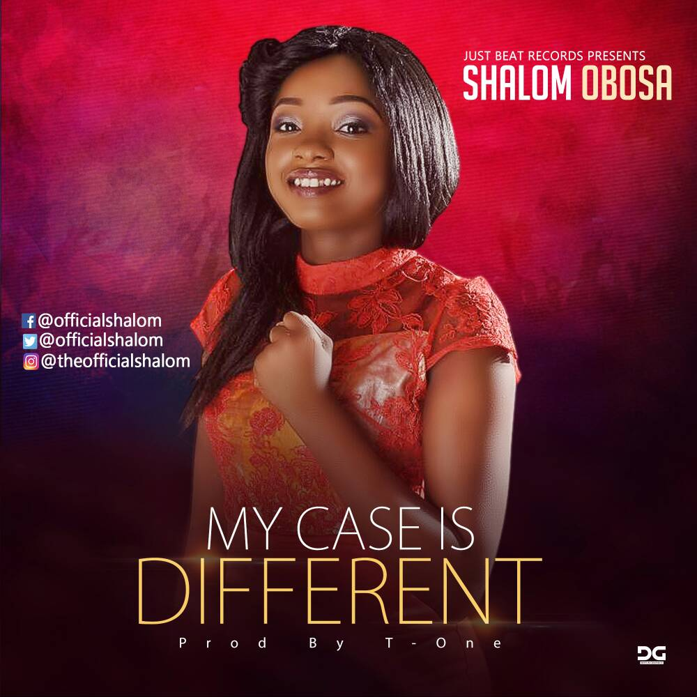 MY CASE IS DIFFERENT - Shalom [@officialshalom]