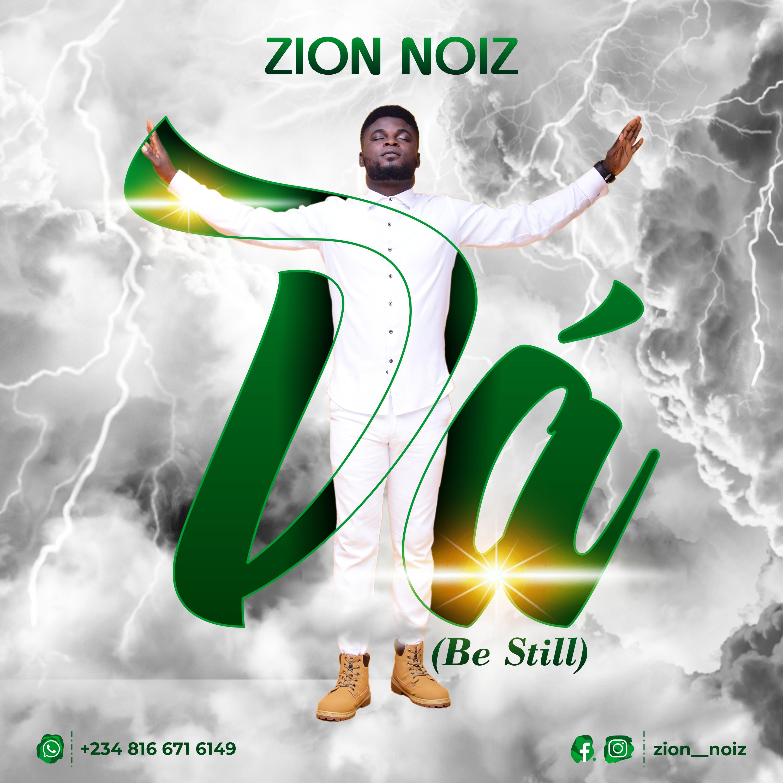 DA (Be Still) - ZION NOIZ
