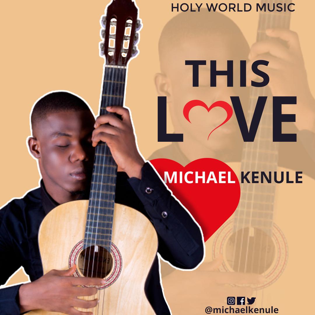 THIS LOVE - Michael Kenule   [@michaelkenule]