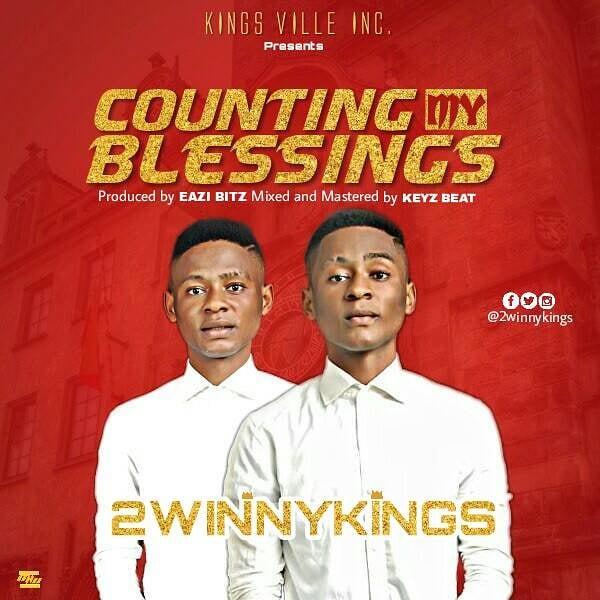 COUNTING MY BLESSINGS - 2winny Kings [@2winnykings]