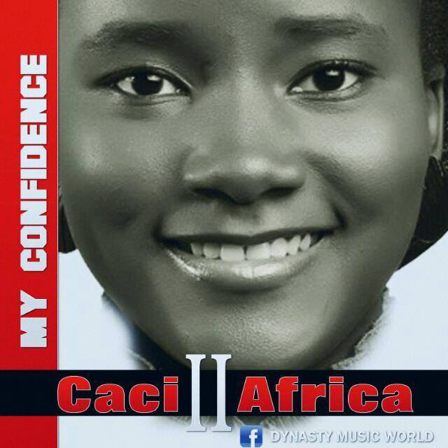 MY CONFIDENCE - Caci [II] Africa [@DynastyMinistry]