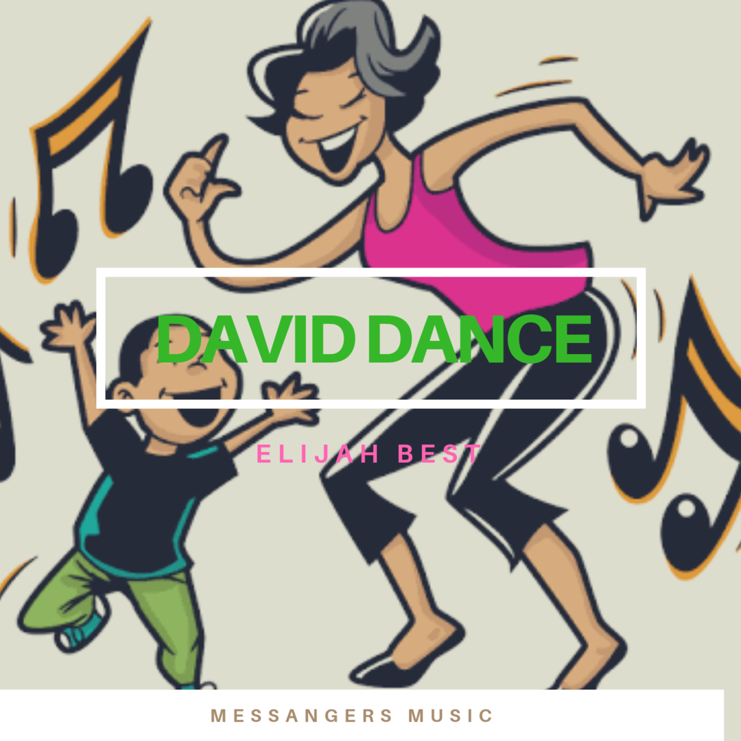 DAVID DANCE - Elijah Best