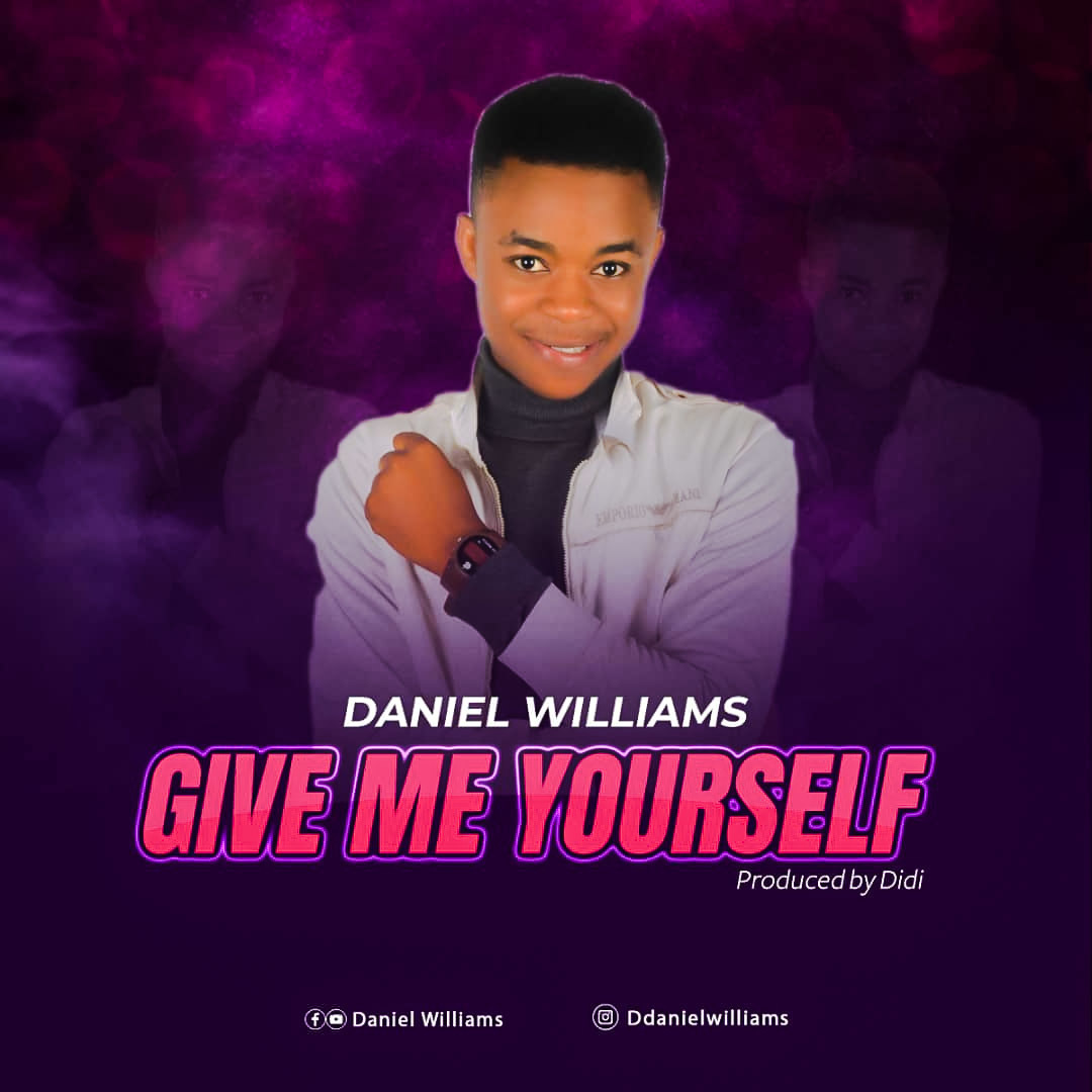 GIVE ME YOURSELF - Daniel Williams