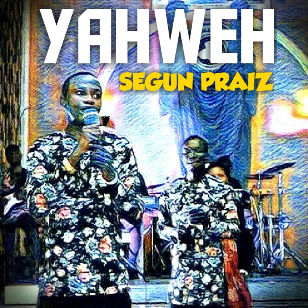 YAHWEH - Segun Praiz