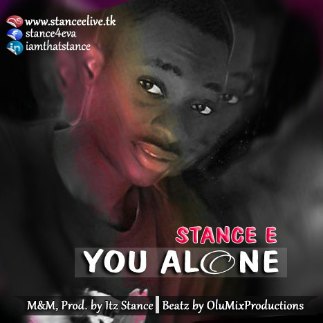 YOU ALONE - Stance E [@StanceE1]