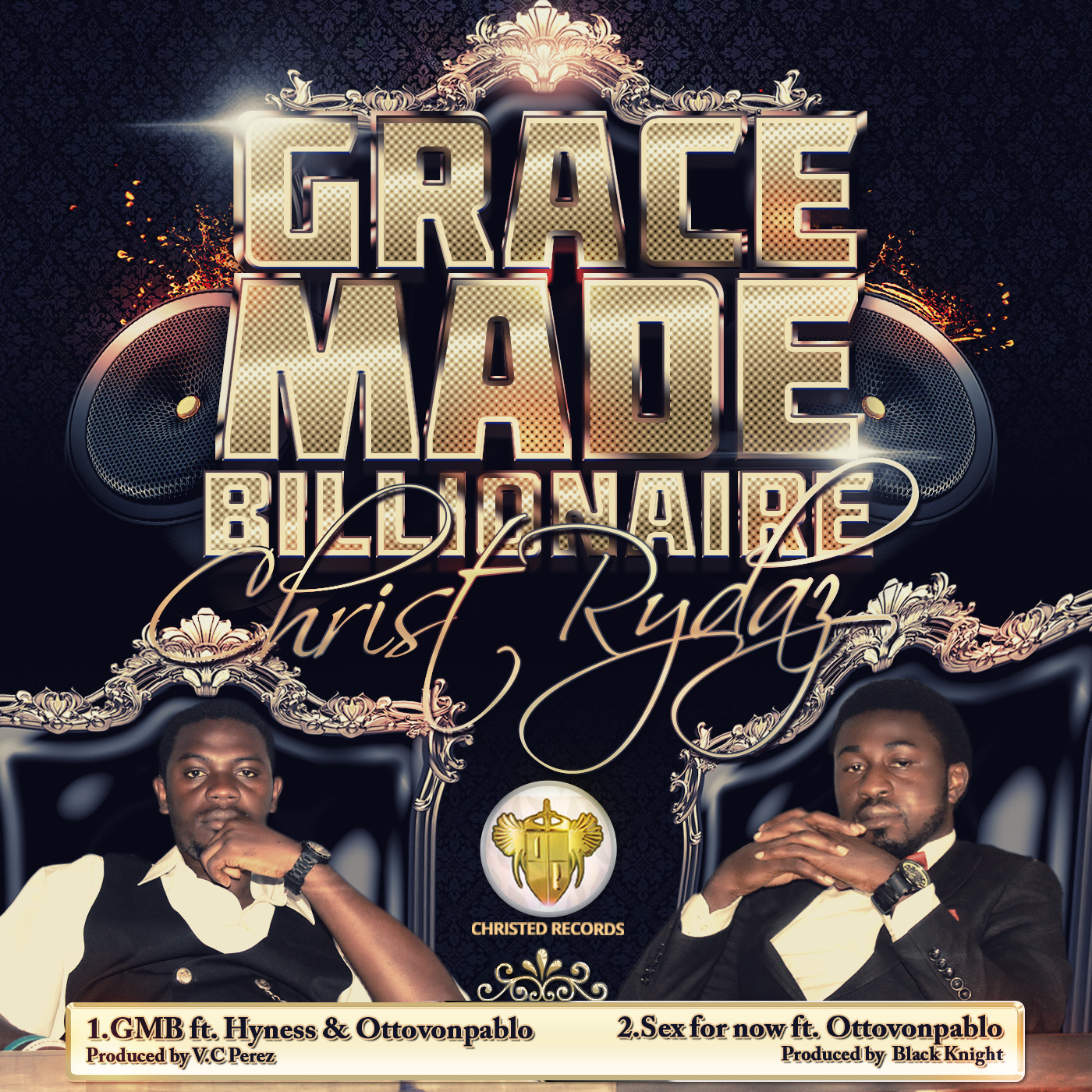 Grace Made Billionaire - C Rydaz [@Christ_Rydaz] ft Hyness, Otto