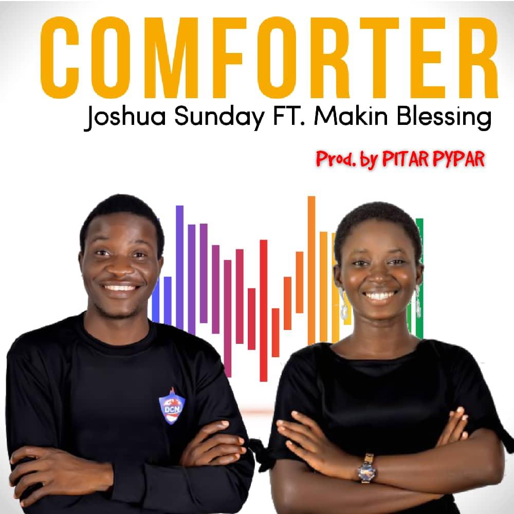 COMFORTER - Joshua Sunday ft Makin Blessing