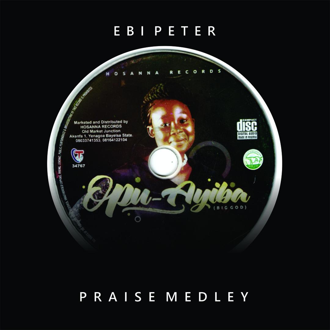 PRAISE MEDLEY - Ebi Peter