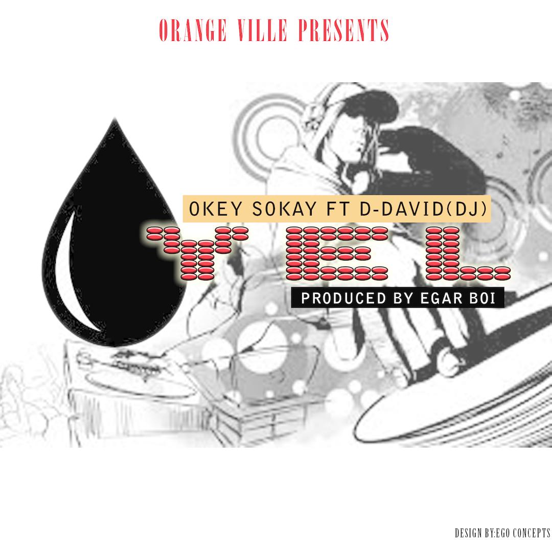 OYEL - Okey Sokay [@OkeySokay] ft DJ D-David [@DjDdavid5]