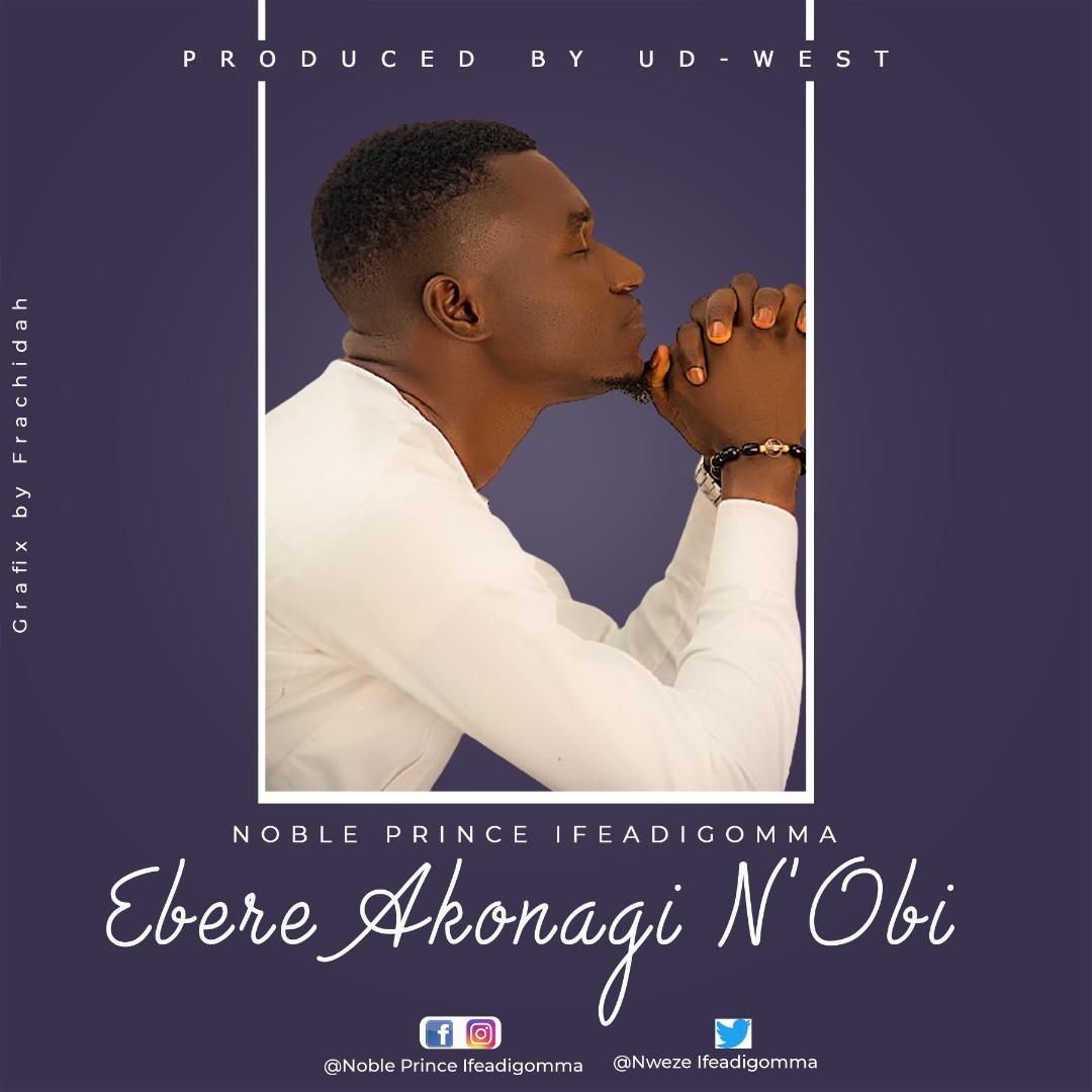 EBERE AKONAGI N'OBI - Noble Prince Ifeadigomma