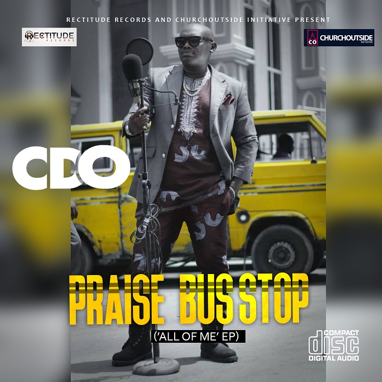 CDO Releases 5 Medley EP titled PRAISE BUS-STOP (All of Me EP)