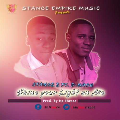 SHINE YOUR LIGHT ON ME - Stance ft D-mash   [@iamthatstance]