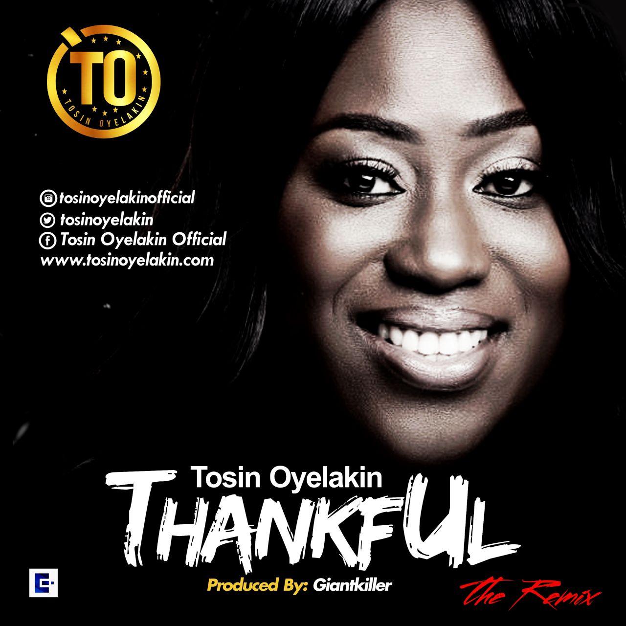 THANKFUL (REMIX) - Tosin Oyelakin [@TosinOyelakin]