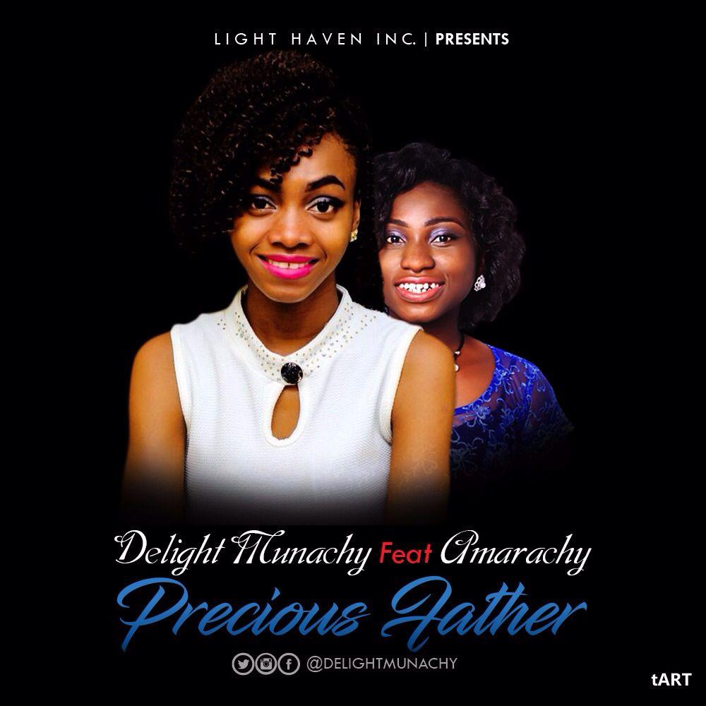 PRECIOUS FATHER - Delight Munachy [@DelightMunachy] ft Amarachy