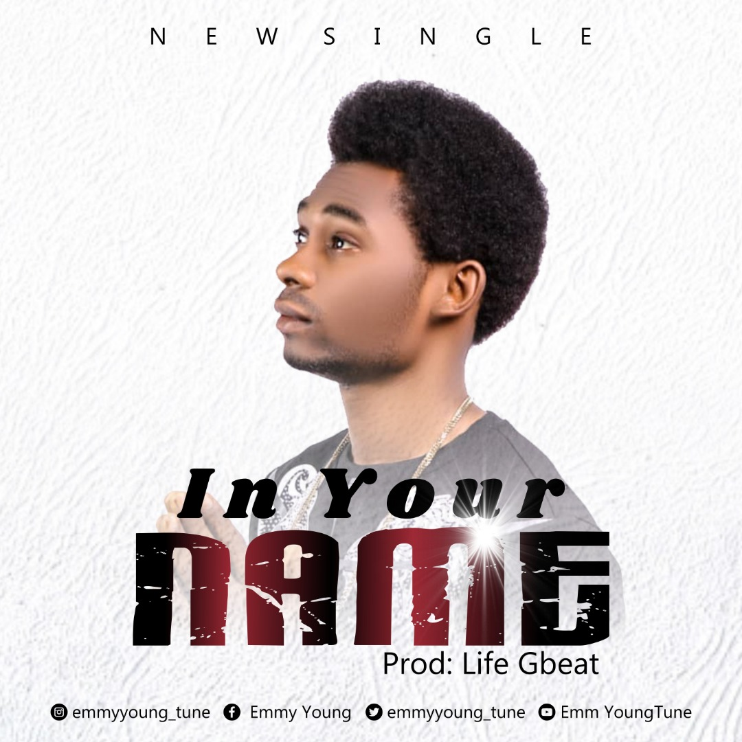 IN YOUR NAME - Emmy Young  [@emmyyoung_tune]
