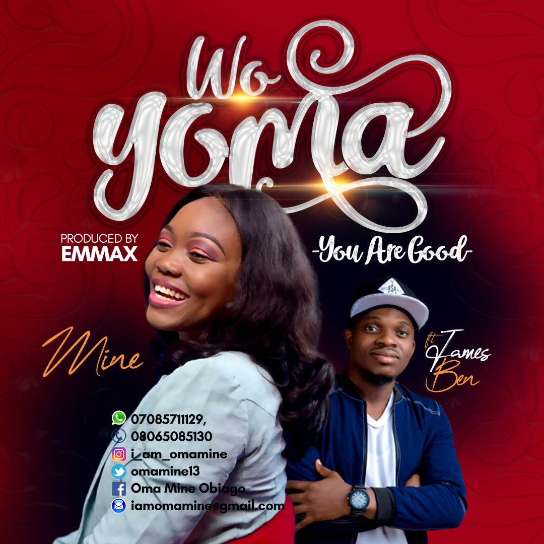 WO YOMA (You Are Good) - Mine ft James Ben  [@omamine13]
