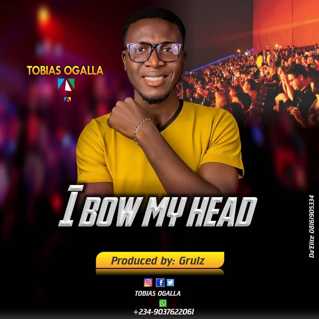 I BOW MY HEAD  - Tobias Ogalla   [@tobias_ogalla]