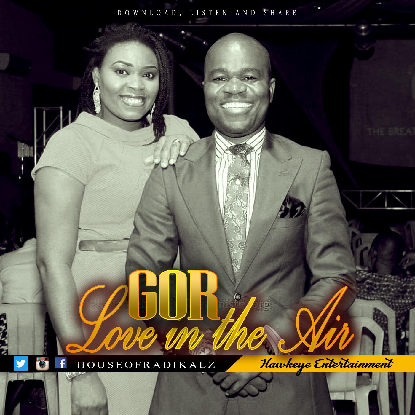 Love In The Air - GOR (3) [@houseofradikalz]