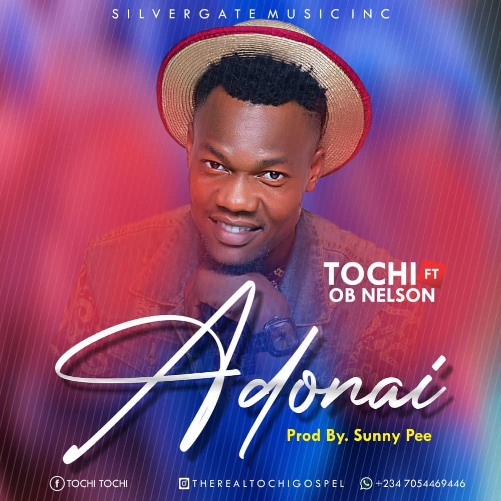 ADONAI - Tochi  ft Ob Nelson