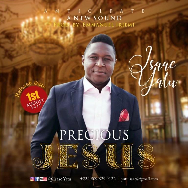 PRECIOUS JESUS - Isaac Yatu  [@yatuisaac]
