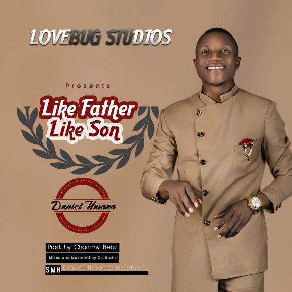 LIKE FATHER LIKE SON - Daniel Umana