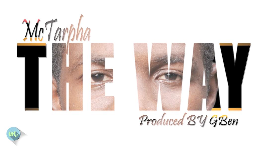 THE WAY - McTarpha [@McTarpha]
