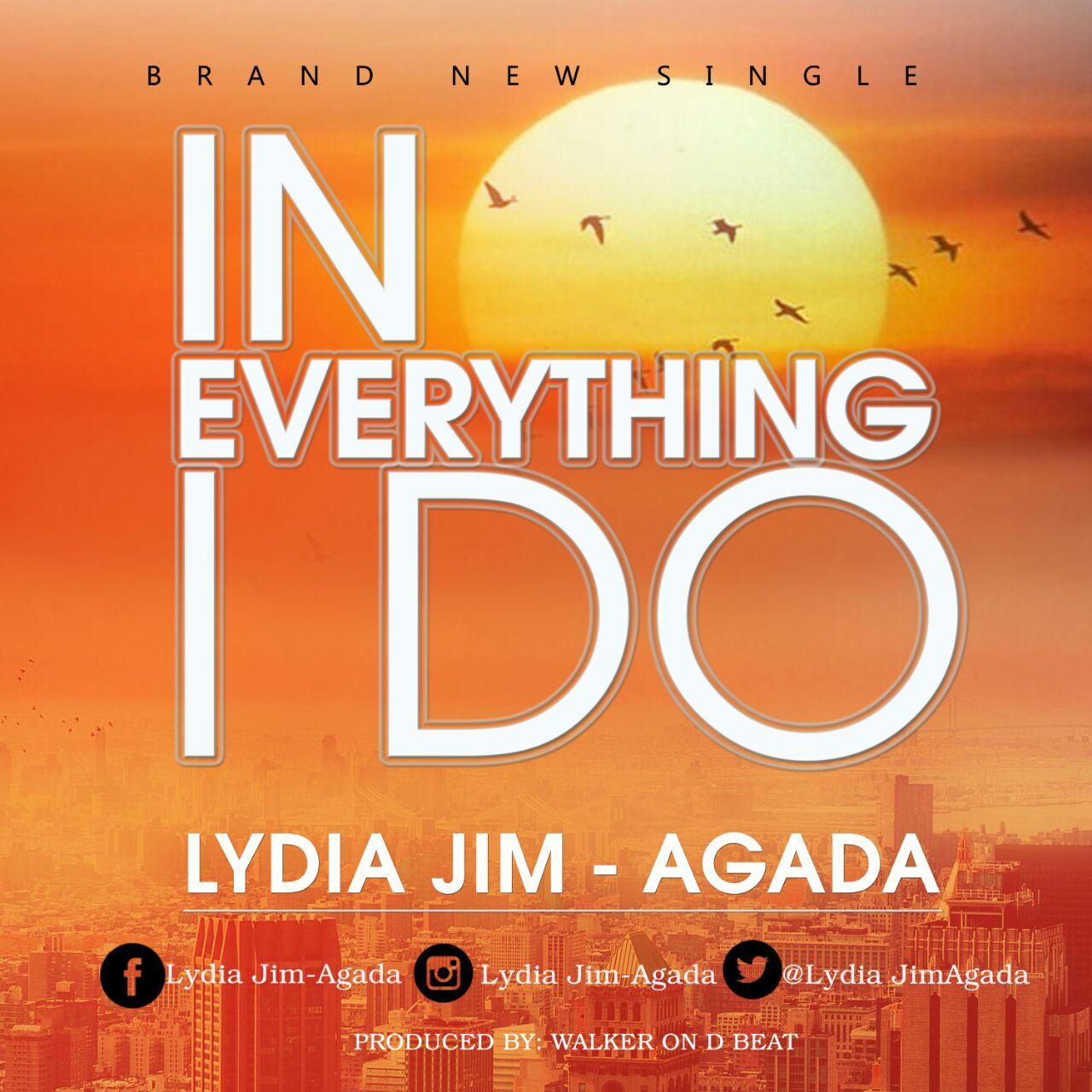 IN EVERYTHING I DO - Lydia Jim-Agada [@LydiaJimAgada]
