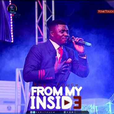 FROM MY INSIDE - Yomi Touch  [@YomiTouch1]