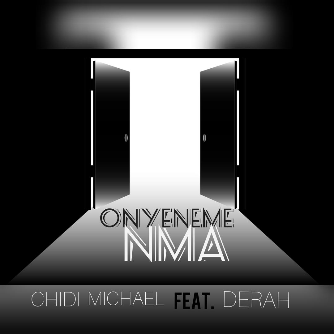 ONYENEME NMA - Chidi Michael ft Derah