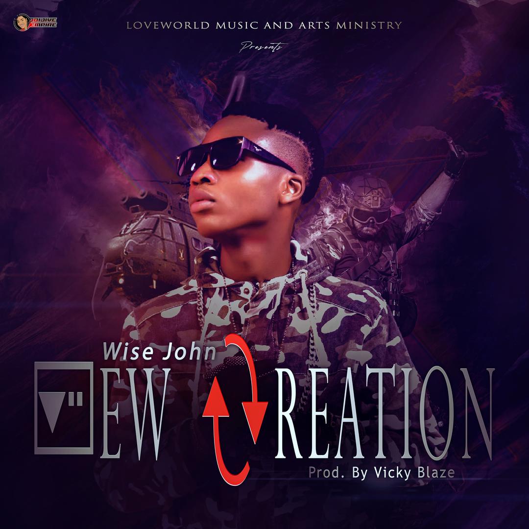 NEW CREATION - Wise John