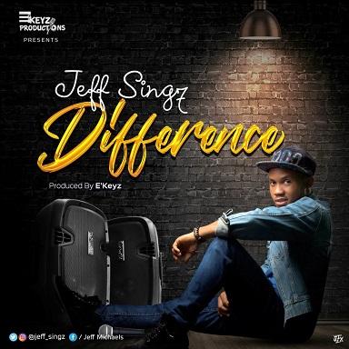 DIFFERENCE - Jeff Singz [@jeff_singz]