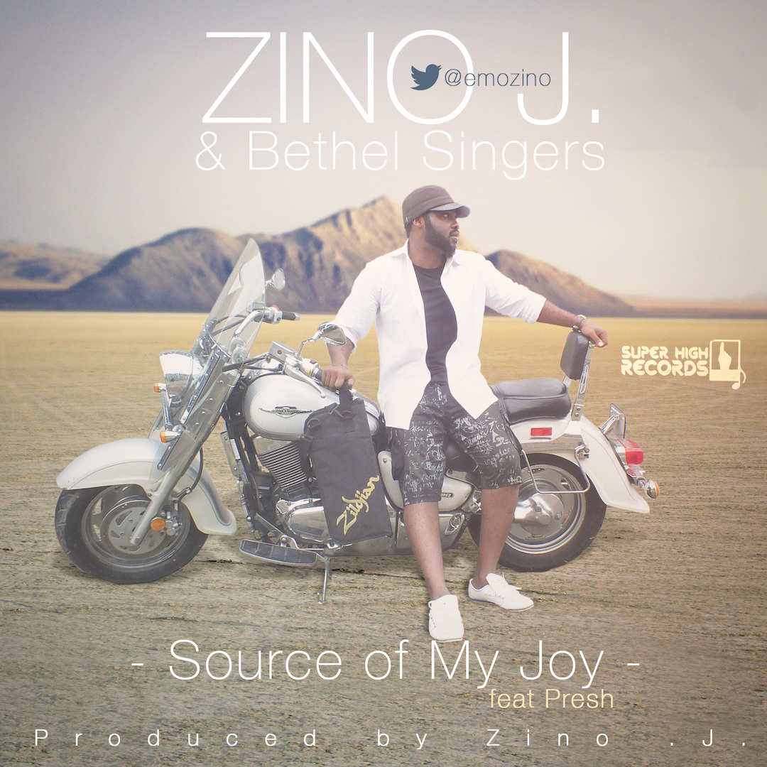 SOURCE OF MY JOY - Zino J [@emozino] ft Presh & Bethel Singers