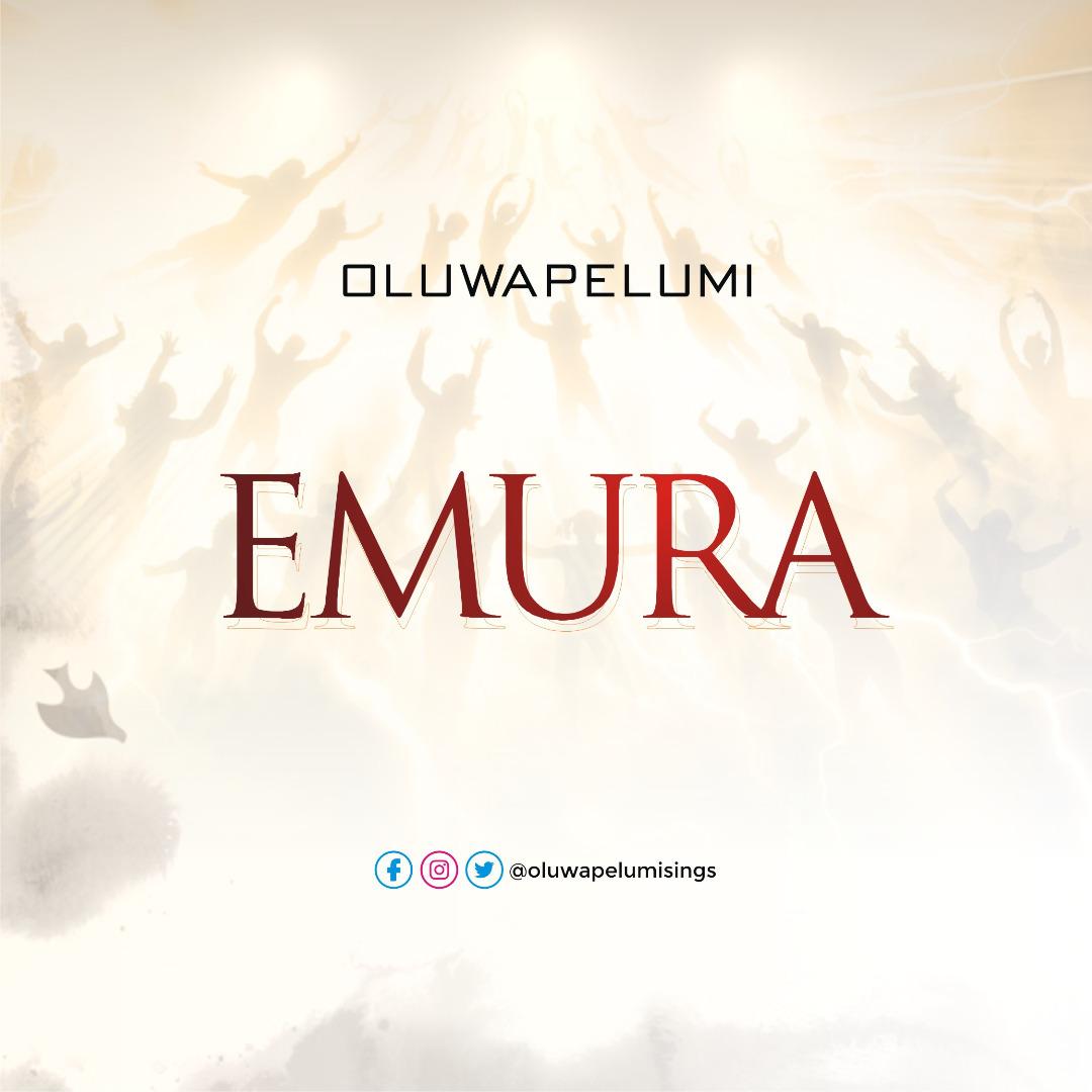 EMURA - Oluwapelumi  [@oluwapelumisings]