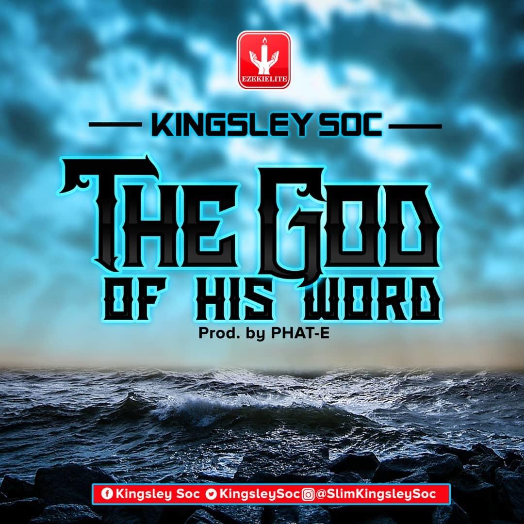 THE GOD OF HIS WORD - Kingsley SOC  [@KingsleySOC]