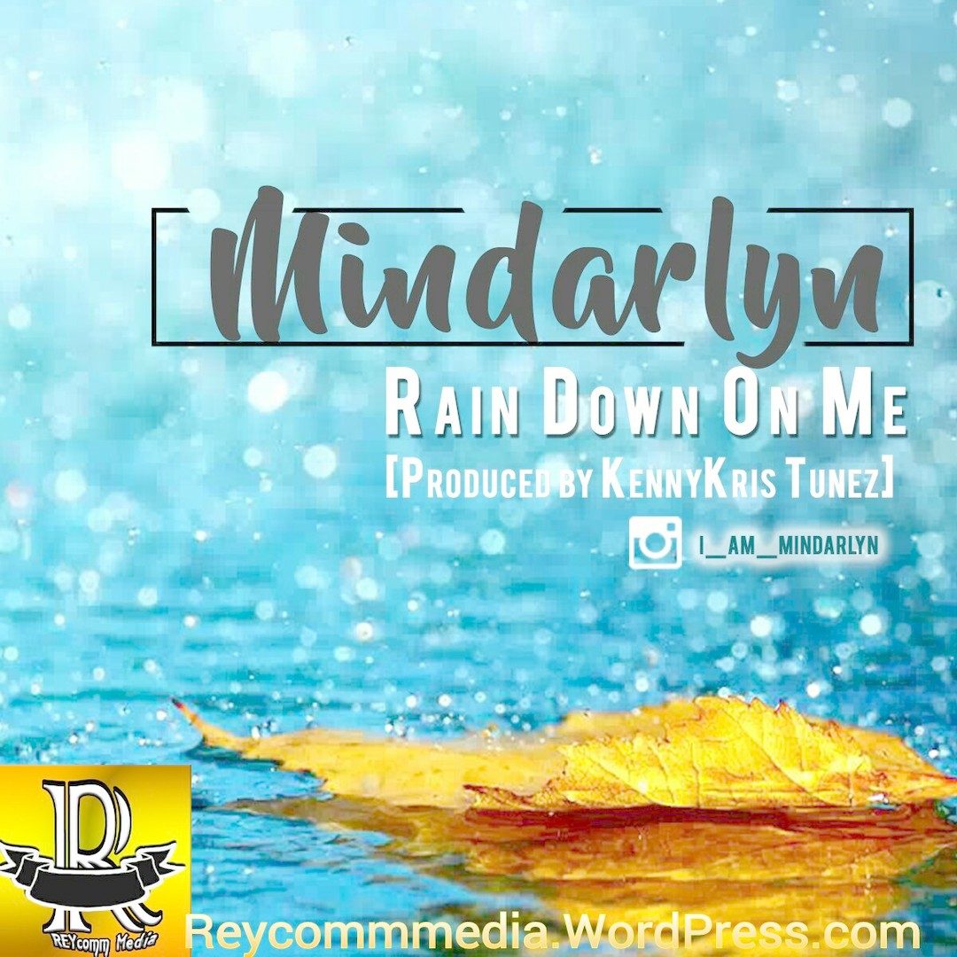 RAIN DOWN ON ME - Mindarlyn