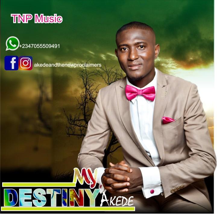 MY DESTINY - Akede & The New Proclaimers