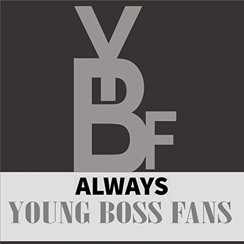 ALWAYS PROD BY YOUNG BOSS FANS