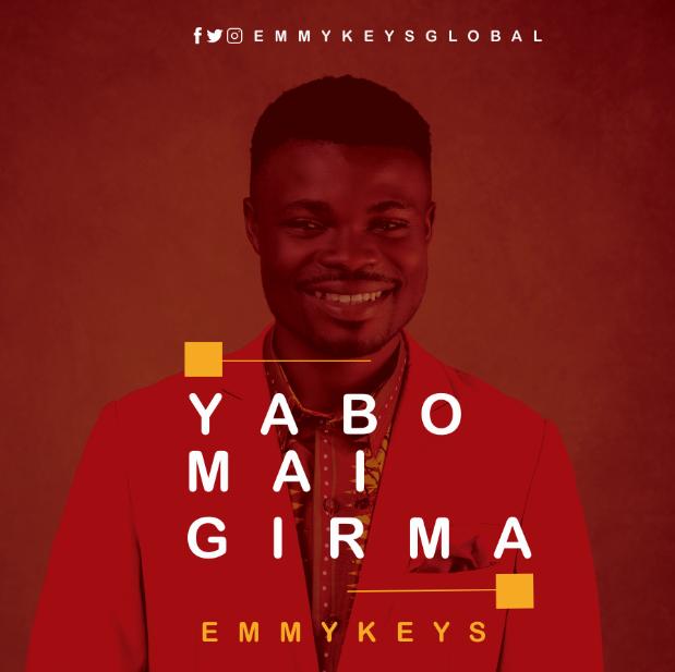 YABO MAI GIRMA - Emmykeys
