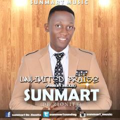 UNLIMITED PRAISE - Sunmart (De  Zionite) [@sunmartsunday]