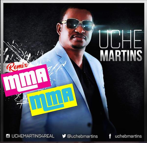 MMA MMA (Remix) - Uche Martins [@uchebmartins]