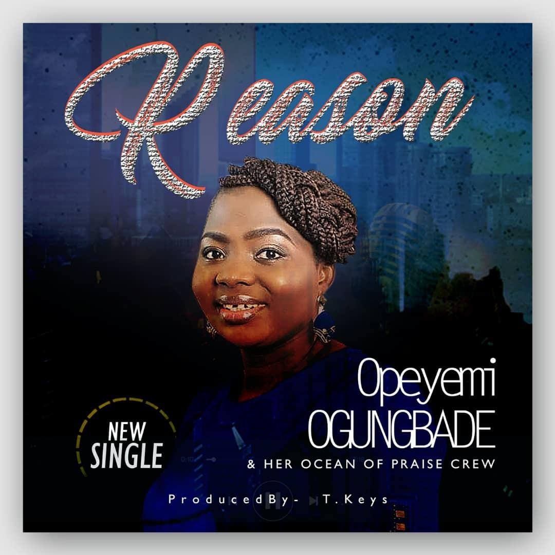 REASON - Opeyemi Ogungbade x Ocean of Praise Crew