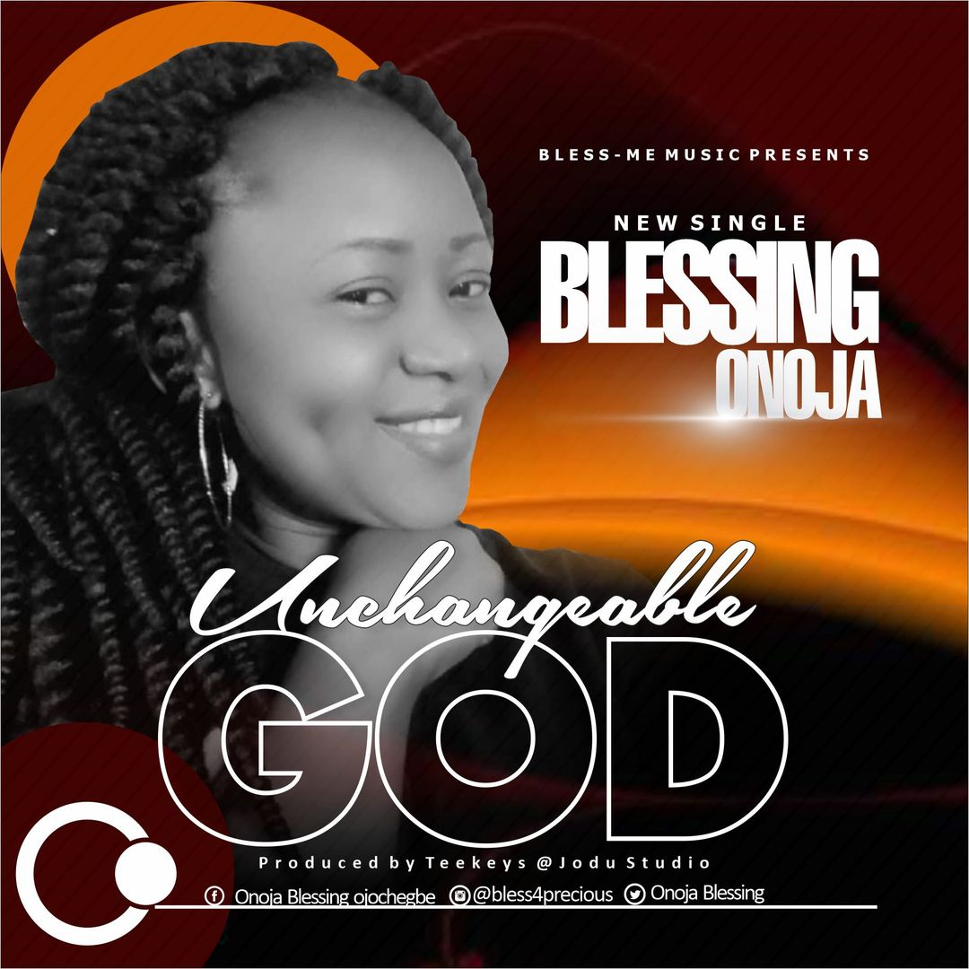 UNCHANGEABLE GOD - Blessing Onoja