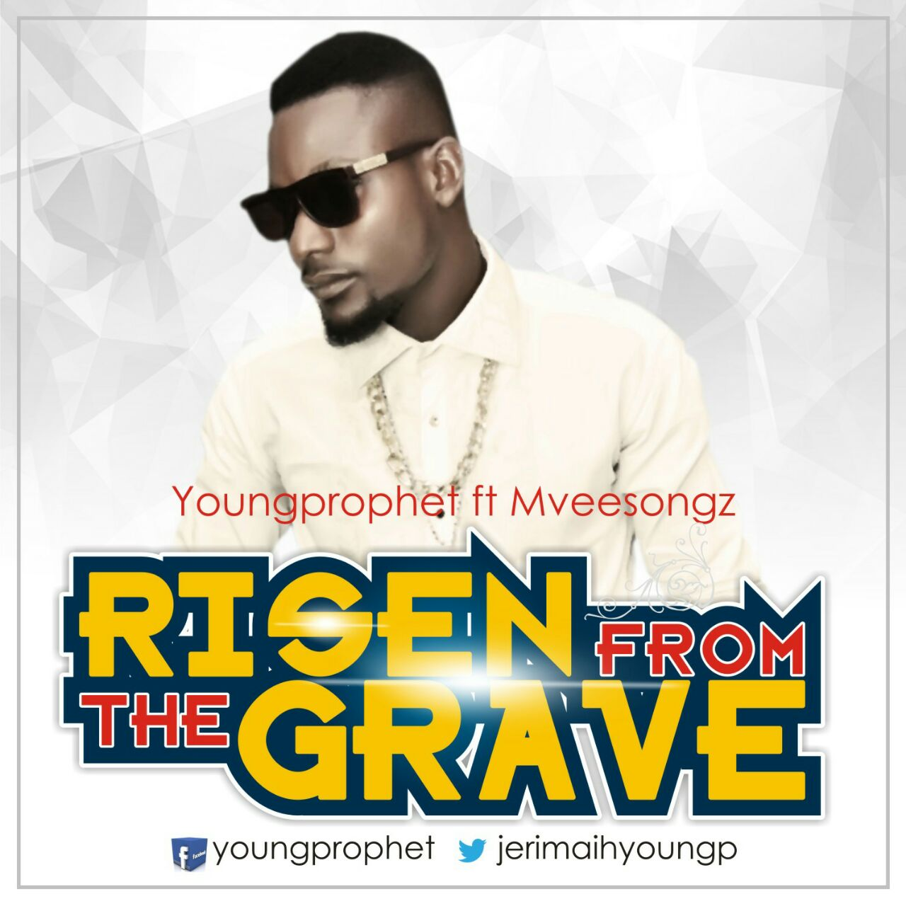 RISEN FROM THE GRAVE - Young Prophet [@JerimaihYoungp] ft Mvee  [@MVeesong]