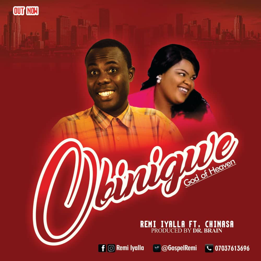 OBINIGWE (God of Heaven) - Remi iyalla ft Chinasa