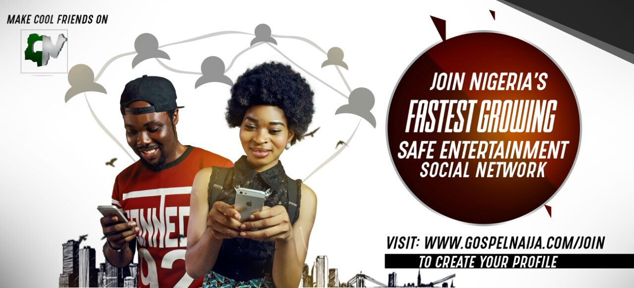 Make Cool Friends on GospelNaija!   Register @ www.GospelNaija.com/join