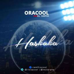 Anticipate new song titled- Haskaka by Oracool ft McTarpha.jpg