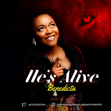 HE'S ALIVE - Benedicta  [@goodsown]