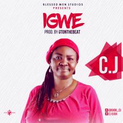 IGWE - CJ [@OjohCj] - GospelNaija! - Nigerian Gospel Music